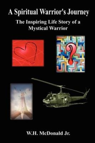 A Spiritual Warrior's Journey: the Inspiring Life Story of a Mystical Warrior by
