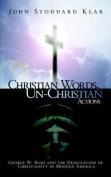 Christian Words, Un-Christian Actions