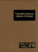 Twentieth-Century Literary Criticism, Volume 216