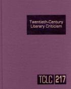 Twentieth-Century Literary Criticism, Volume 217