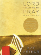 Lord Teach Me to Pray Workbook