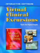 Virtual Clinical Excursions 3.0 to Accompany Medical Surgical Nursing