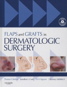 Flaps and Grafts in Dermatologic Surgery [With DVD]