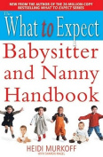 What to Expect Babysitter and Nanny Handbook