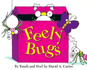 Feely Bugs: To Touch and Feel