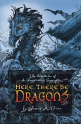 Here, There Be Dragons (Chronicles of the Imaginarium Geographica