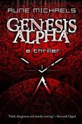 Genesis Alpha: A Thriller