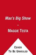 Max's Big Show (Jon Scieszka's Trucktown