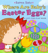 Where Are Baby's Easter Eggs? (Lift-The-Flap) [Board book]