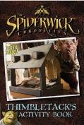 Spiderwick Chronicles Thimbletacks Activity Book (Spiderwick Chronicles