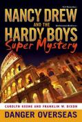 Danger Overseas (Nancy Drew & Hardy Boys Super Mysteries