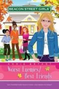 Worst Enemies/Best Friends (Beacon Street Girls