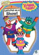 Let's Put on a Show! (Yo Gabba Gabba!
