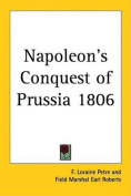 Napoleon's Conquest of Prussia 1806