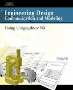 Engineering Design Communication and Modeling Using Unigraphics (R) NX