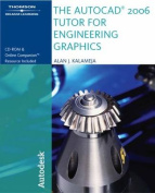 The AutoCAD 2006 Tutor for Engineering Graphics [With CDROM]