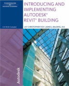 Introducing and Implementing Autodesk Revit Building [With CDROM]