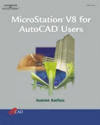 MicroStation V8 for AutoCAD Users [With CDROM]