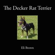 The Decker Rat Terrier
