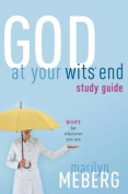 God at Your Wits End Study Guide