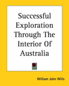 Successful Exploration Through The Interior Of Australia