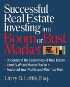 Successful Real Estate Investing in a Boom or Bust Market