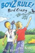 Boyz Rule 32: Bird Crazy