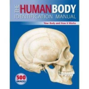 The Human Body Identification Manual