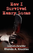 How I Survived Henry Lucas