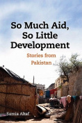 So Much Aid, So Little Development