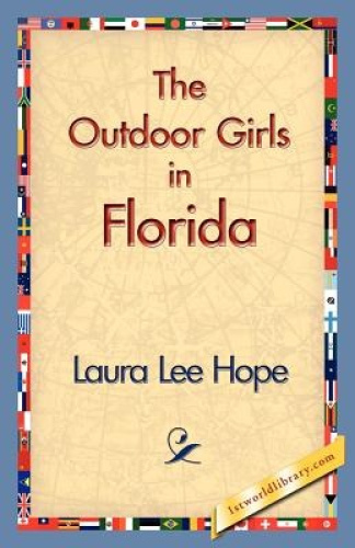 The Outdoor Girls in Florida by Laura Lee Hope.