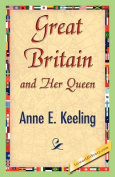 Great Britain and Her Queen