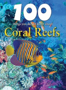 100 Things You Should Know about Coral Reefs