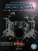 Grooves for Drums & Bass  : Over 200 Rhythms in Many Different Styles