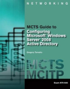 MCTS Guide to Microsoft Windows Server 2008 Active Directory