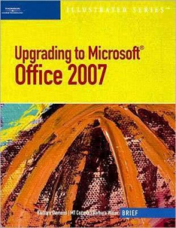 Upgrading to Microsoft Office 2007: Illustrated Brief Edition