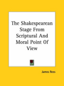 The Shakespearean Stage from Scriptural and Moral Point of View
