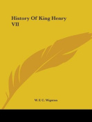 History of King Henry VII