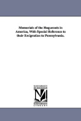 Memorials of the Huguenots in America, With Special Reference to Their Emigration to Pennsylvania.