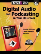 Learn & Use Digital Audio & Podcasting in Your Classroom