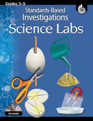Standards-Based Investigations Science Labs, Grades 3-5