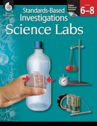 Standards-Based Investigations Science Labs, Grades 6-8