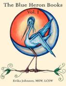 The Blue Heron Books Vol. I