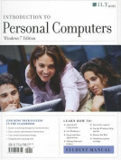 Introduction to Personal Computers Windows 7 Edition and CertBlaster Student Manual with Data