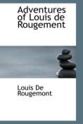 Adventures of Louis De Rougement