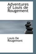 Adventures of Louis De Rougement