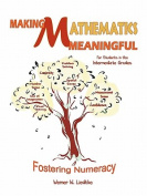 Making Mathematics Meaningful-For Students in the Intermediate Grades