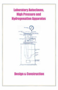 Laboratory Autoclaves, High Pressure and Hydrogenation Apparatus - Design & Construction