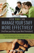 How You Can Manage Your Staff More Effectively