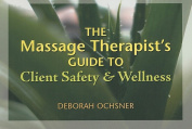 Massage Therapist's Guide to Client Safety and Wellness